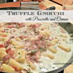 Truffle Gnocchi with Prosciutto and Cremini