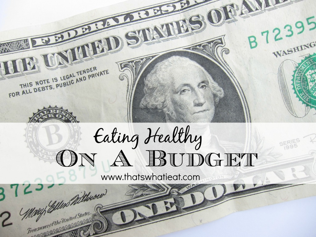 Eating Healthy on a Budget www.thatswhatieat.com