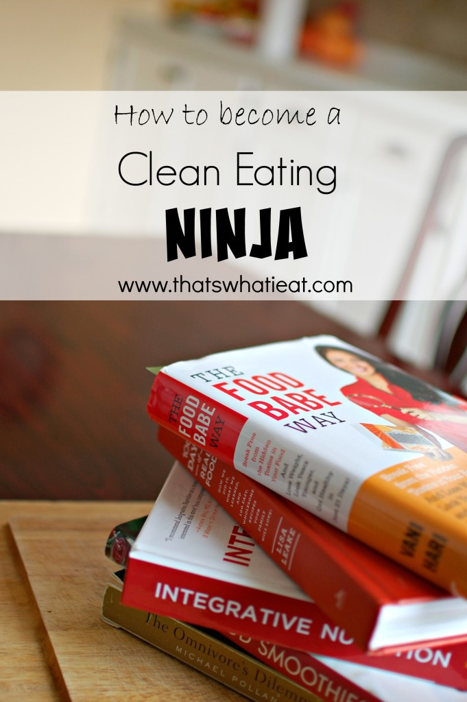 How to become a clean eating ninja www.thatswhatieat.com