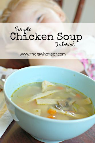 Simple Chicken Soup Tutorial www.thatswhatieat.com