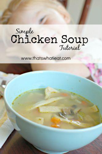 Simple Chicken Soup Tutorial www.thatswhatieat.com