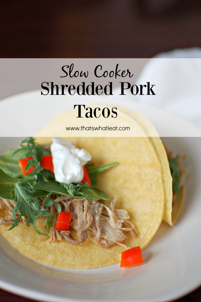 Slow Cooker Shredded Pork Tacos www.thatswhatieat.com